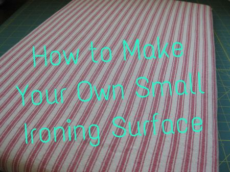 How to Make Your Own Small Ironing Surface